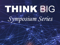 Think Big Symposium